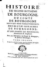 Histoire des Séquanois et de la province Séquanoise, des Bourguignons et du premier royaume de Bourgogne, jusques dans le sixiéme siécle, de l'église de Besançon, et des abbayes nobles du comté de Bourgogne...