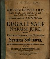 Ahasveri Fritschi ... tractatio synoptica de regali salinarum jure: accessere civitatum quarundam Germaniae statuta salinaria