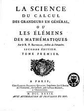 La science du calcul des grandeurs en général ou les éléments des mathématiques: Volume1