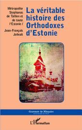 La véritable histoire des Orthodoxes d'Estonie