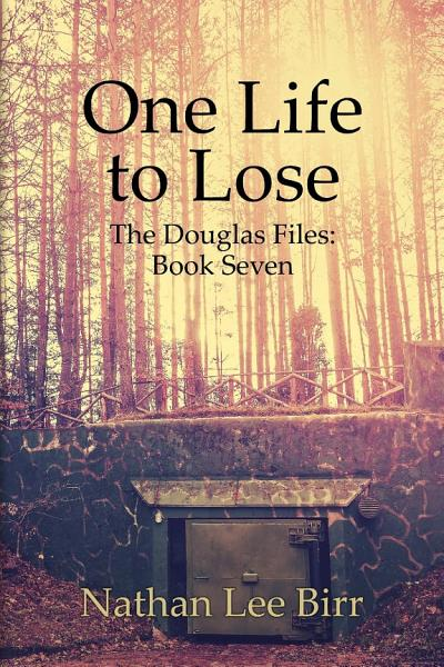 Download One Life to Lose   The Douglas Files  Book Seven Book