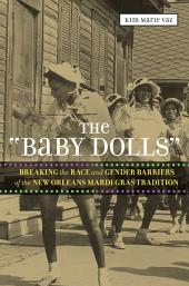 The 'Baby Dolls': Breaking the Race and Gender Barriers of the New Orleans Mardi Gras Tradition