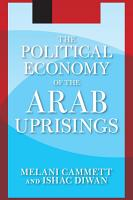 The Political Economy of the Arab Uprisings PDF
