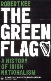 The Green Flag: A History of Irish Nationalism