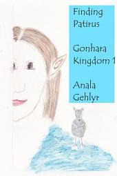 Finding Patirus: Gonhara Kingdom 1