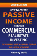 How to Create Passive Income Through Commercial Real Estate Investing
