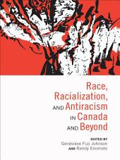 Race, Racialization and Antiracism in Canada and Beyond