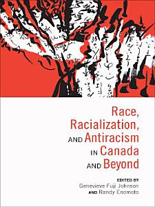 Race  Racialization and Antiracism in Canada and Beyond PDF