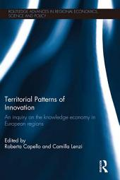 Territorial Patterns of Innovation: An Inquiry on the Knowledge Economy in European Regions