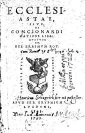 Ecclesiastes: sive de ratione concionandi libri IV