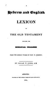 A Hebrew and English Lexicon of the Old Testament: Including the Biblical Chaldee from the German Works of Gesenius