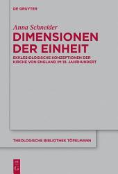 Dimensionen der Einheit: Ekklesiologische Konzeptionen der Kirche von England im 19. Jahrhundert