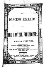 The Dancing Feather: Or, The Amateur Freebooters
