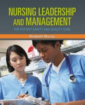 Nursing Leadership and Management: For Patient Safety and Quality Care