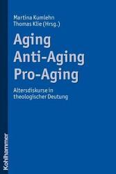 Aging   Anti Aging   Pro Aging PDF
