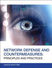 Network Defense and Countermeasures: Principles and Practices, Edition 2