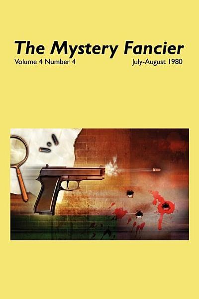 The Mystery Fancier  Vol  4 No  4  July August 1980