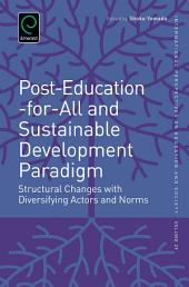Post-Education-for-All and Sustainable Development Paradigm: Structural Changes with Diversifying Actors and Norms