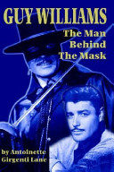 Guy Williams  the Man Behind the Mask PDF