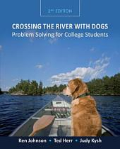 Crossing the River with Dogs: Problem Solving for College Students, 2nd Edition: Problem Solving for College Students