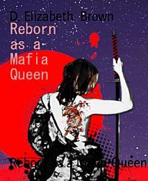 Reborn as a Mafia Queen