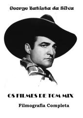 Os Filmes De Tom Mix