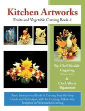 Kitchen Artworks: Fruits and Vegetable Carving Book-1