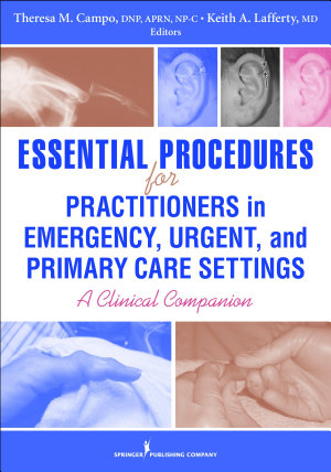 Essential Procedures for Practitioners in Emergency  Urgent  and Primary Care Settings