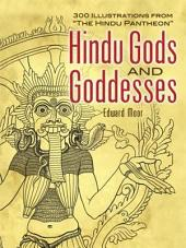 "Hindu Gods and Goddesses: 300 Illustrations from ""The Hindu Pantheon"""