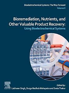 Bioremediation  Nutrients  and Other Valuable Product Recovery