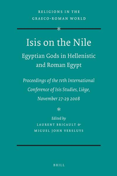 Download Isis on the Nile  Egyptian Gods in Hellenistic and Roman Egypt Book