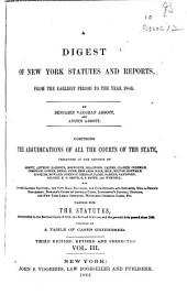 A Digest of New York Statutes and Reports: From the Earliest Period to the Year 1860, Volume 3