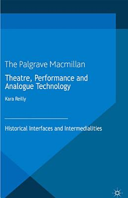 Theatre  Performance and Analogue Technology