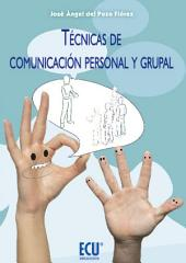 Técnicas de comunicación personal y grupal