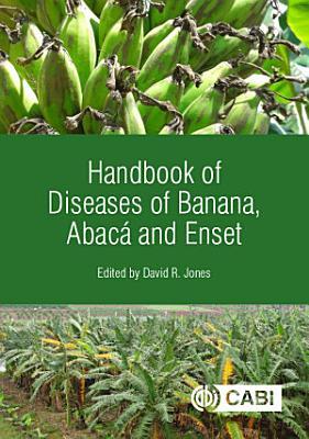 Handbook of Diseases of Banana  Abaca and Enset PDF