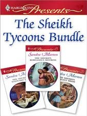 The Sheikh Tycoons Bundle: The Sheikh's Defiant Bride\The Sheikh's Wayward Wife\The Sheikh's Rebellious Mistress