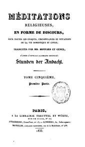 Méditations religieuses: en forme de discours, pour toutes les époques, circonstances et situations de la vie domestique et civile, Volume5
