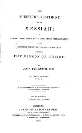 The Scripture Testimony to the Messiah: Volume 1