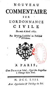 Nouveau commentaire sur l'Ordonnance civile du mois d'avril 1667