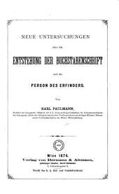 Neue Untersuchungen über die Entstehung der Buchstabenschrift und die Person des Erfinders
