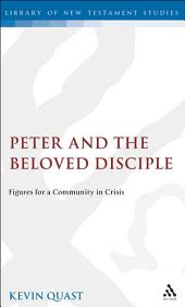 Peter and the Beloved Disciple: Figures for a Community in Crisis