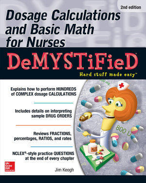 Dosage Calculations and Basic Math for Nurses Demystified  Second Edition PDF