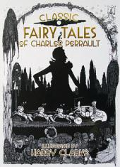 Classic Fairy Tales of Charles Perrault: Illustrated by Harry Clarke