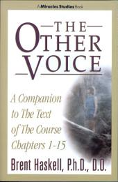 The Other Voice: A Companion to the Text of the Course Chapters 1-15