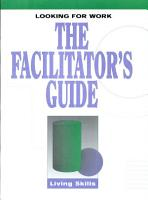 Looking for Work The Facilitator s Guide   Item 1243 PDF