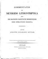 Commentatio de methodo lithontriptica seu de ratione calculum removendi sine operatione cruenta, cum tabula. - Jenae, Schreiberus 1825