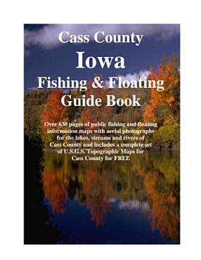 Cass County Iowa Fishing   Floating Guide Book PDF