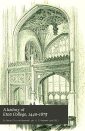 A History of Eton College, 1440-1875