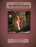 The Journey of the Malevolent Empress: A Priestess on a Captivating Quest from Mundane to Magikal