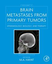 Brain Metastases from Primary Tumors, Volume 2: Epidemiology, Biology, and Therapy